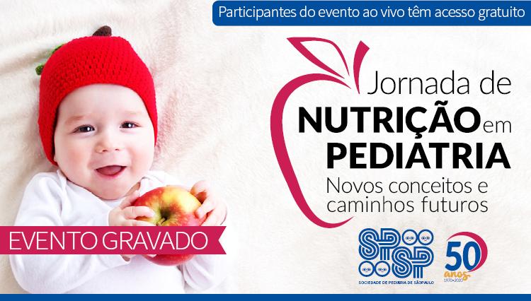 Jornada de Nutrição em Pediatria: Novos Conceitos e Caminhos Futuros