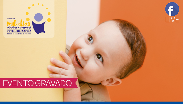 LIVE - A Importância dos Primeiros Mil Dias na Vida da Criança: A Janela de Oportunidades na Construção da Saúde Futura e Capital Humano