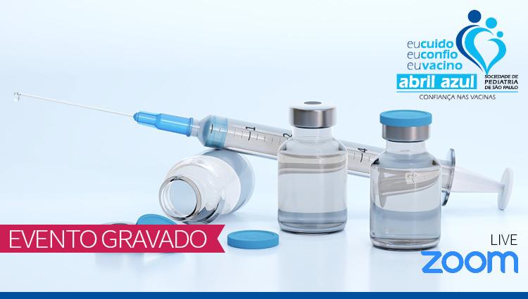 Novas abordagens na vacinação do prematuro - Abril Azul