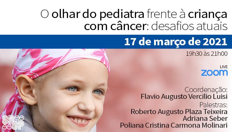 O Olhar do Pediatra frente à Criança com Câncer: desafios atuais (Zoom)