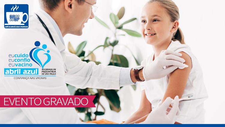 Confiança nas Vacinas: Como estamos e o que fazer?