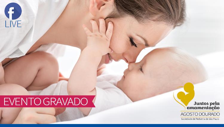 LIVE - Apoie o Aleitamento Materno, por um Planeta Saudável - Agosto Dourado