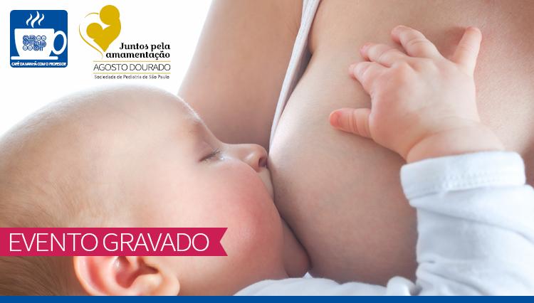 Aleitamento Materno na Prática Clínica