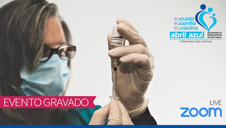 Desafios da vacinação em tempos de pandemia - Abril Azul