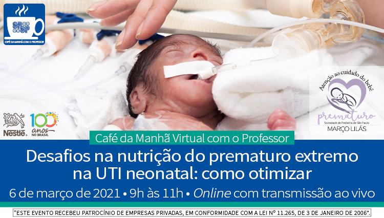 Desafios na Nutrição do Prematuro Extremo na UTI Neonatal: Como otimizar - Março Lilás
